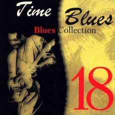 Time Blues: Blues Collection, Vol. 18 mp3 Compilation by Various Artists