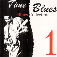 Time Blues: Blues Collection, Vol. 1 mp3 Compilation by Various Artists