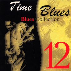 Time Blues: Blues Collection, Vol. 12 mp3 Compilation by Various Artists