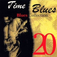 Time Blues: Blues Collection, Vol. 20 mp3 Compilation by Various Artists
