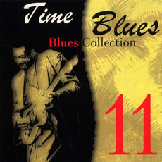 Time Blues: Blues Collection, Vol. 11 mp3 Compilation by Various Artists