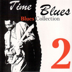 Time Blues: Blues Collection, Vol. 2 mp3 Compilation by Various Artists