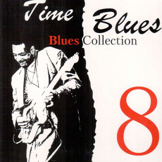 Time Blues: Blues Collection, Vol. 8 mp3 Compilation by Various Artists