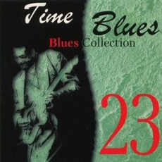 Time Blues: Blues Collection, Vol. 23 mp3 Compilation by Various Artists