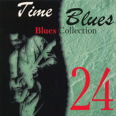 Time Blues: Blues Collection, Vol. 24 mp3 Compilation by Various Artists