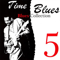 Time Blues: Blues Collection, Vol. 5 mp3 Compilation by Various Artists