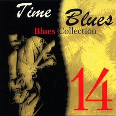 Time Blues: Blues Collection, Vol. 14 mp3 Compilation by Various Artists