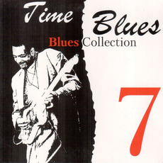 Time Blues: Blues Collection, Vol. 7 mp3 Compilation by Various Artists