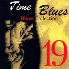 Time Blues: Blues Collection, Vol. 19 mp3 Compilation by Various Artists