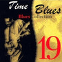 Time Blues: Blues Collection, Vol. 19