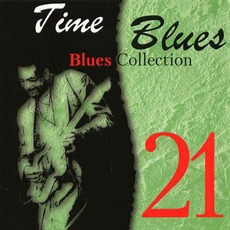 Time Blues: Blues Collection, Vol. 21 mp3 Compilation by Various Artists