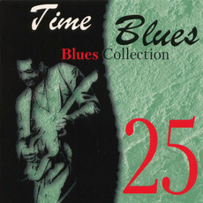 Time Blues: Blues Collection, Vol. 25 mp3 Compilation by Various Artists