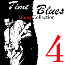 Time Blues: Blues Collection, Vol. 4 mp3 Compilation by Various Artists