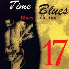 Time Blues: Blues Collection, Vol. 17 mp3 Compilation by Various Artists