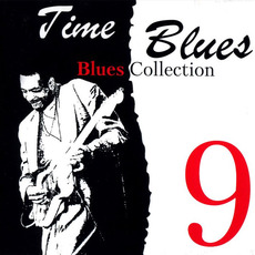 Time Blues: Blues Collection, Vol. 9 mp3 Compilation by Various Artists