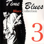 Time Blues: Blues Collection, Vol. 3