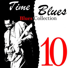 Time Blues: Blues Collection, Vol. 10 mp3 Compilation by Various Artists