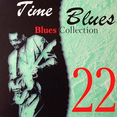 Time Blues: Blues Collection, Vol. 22 mp3 Compilation by Various Artists