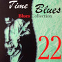 Time Blues: Blues Collection, Vol. 22