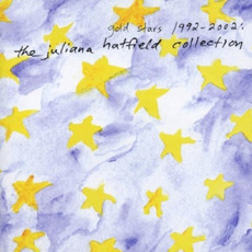 Gold Stars 1992-2002: The Juliana Hatfield Collection mp3 Artist Compilation by Juliana Hatfield