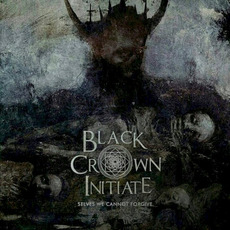 Selves We Cannot Forgive mp3 Album by Black Crown Initiate