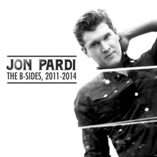 The B-Sides, 2011-2014 mp3 Album by Jon Pardi