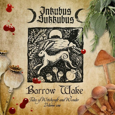 Barrow Wake: Tales Of Witchcraft And Wonder, Volume One mp3 Artist Compilation by Inkubus Sukkubus