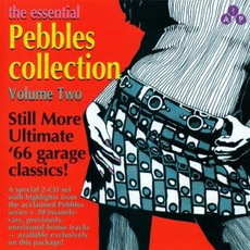 The Essential Pebbles Collection, Volume Two: Still More Ultimate '66 garage classics! by Various Artists