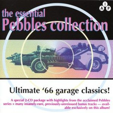The Essential Pebbles Collection: Ultimate '66 garage classics! by Various Artists