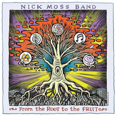 From the Root to the Fruit mp3 Album by The Nick Moss Band