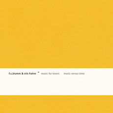 Music for Lovers, Music Versus Time by F.S. Blumm & Nils Frahm