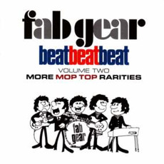 Beat, Beat, Beat! Volume Two: More Mop Top Rarities by Various Artists