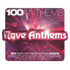 100 Anthems: Rave Anthems by Various Artists