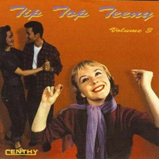 Tip Top Teeny, Volume 3 mp3 Compilation by Various Artists
