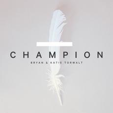 Champion mp3 Album by Bryan & Katie Torwalt
