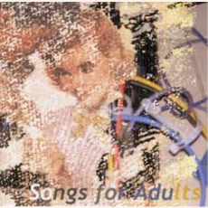 Songs for Adults by N.I.M.B.Y.