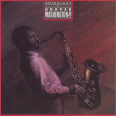 Anthology of Grover Washington Jr. mp3 Artist Compilation by Grover Washington, Jr.