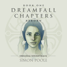 Dreamfall Chapters Reborn - Original Soundtrack