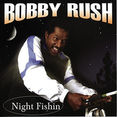 Night Fishin' mp3 Album by Bobby Rush