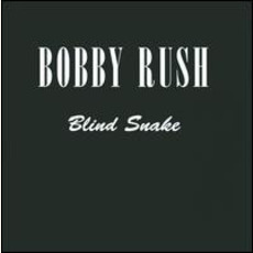 Blind Snake mp3 Album by Bobby Rush