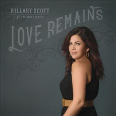 Love Remains mp3 Album by Hillary Scott & The Scott Family