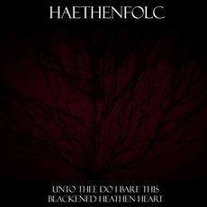 Unto Thee Do I Bare This Blackened Heathen Heart mp3 Album by Haethenfolc