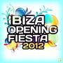 Ibiza Opening Fiesta 2012