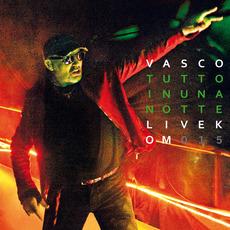 Tutto In Una Notte: Live Kom 015 mp3 Live by Vasco Rossi