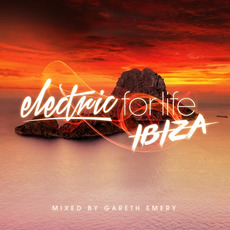 Electric for Life: Ibiza - Mixed by Gareth Emery by Various Artists