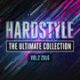 Hardstyle The Ultimate Collection 2016, Vol. 2