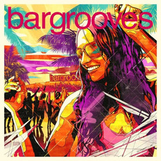Bargrooves Summer Sessions 2016 mp3 Compilation by Various Artists