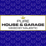 Pure House & Garage (Mixed by Majestic)
