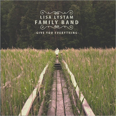 Give You Everything mp3 Album by Lisa Lystam Family Band
