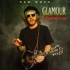 Glamor & Grits by Sam Bush